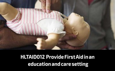 HLTAID012 – Provide First Aid in an education and care setting