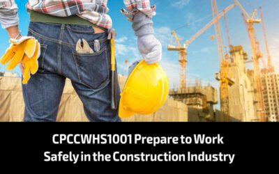 CPCCWHS1001 Prepare to Work Safely in the Construction Industry
