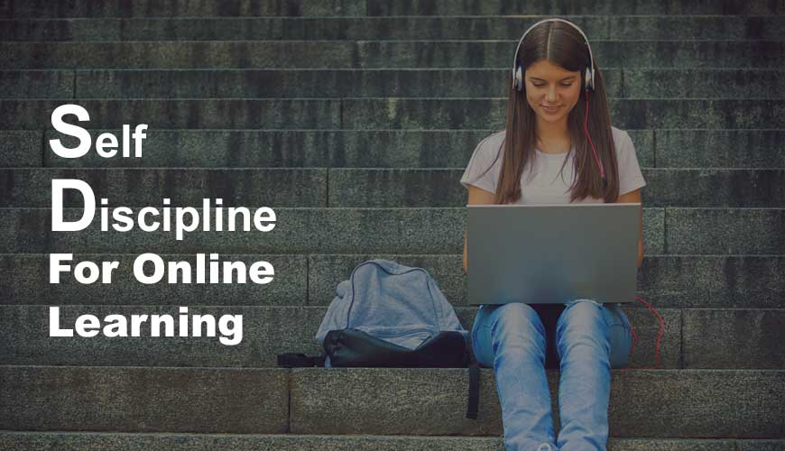 Importance of Self-Discipline for Online Learning