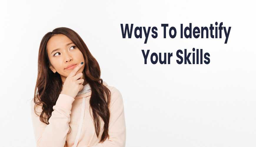 Ways to Identify Your Skills