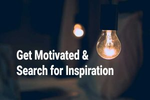 Get-Motivated-and-Search-for-Inspiration