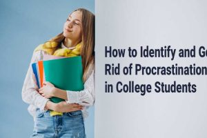 How-to-Identify-and-Get-Rid-of-Procrastination-in-College-Students