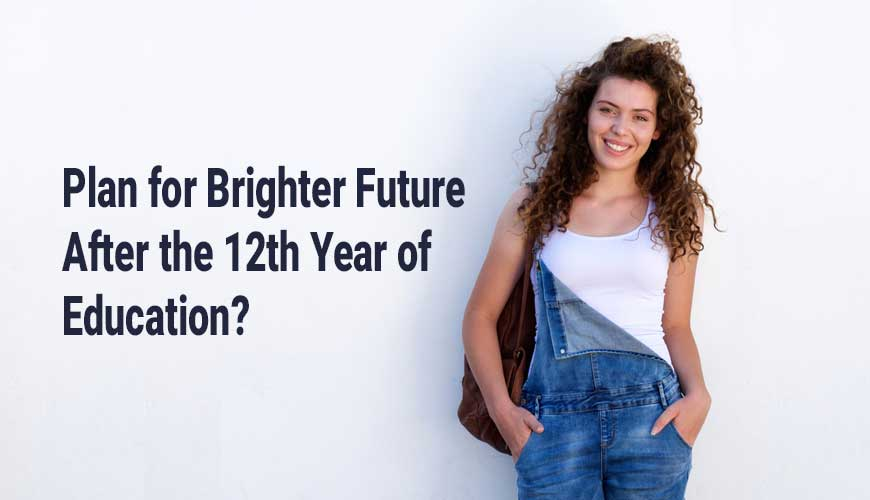 Plan for Brighter Future after the 12th Year of Education