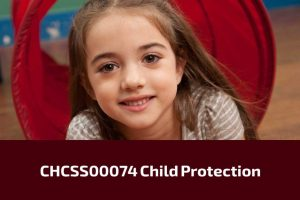 CHCSS00074-Child-Protection Skill Set