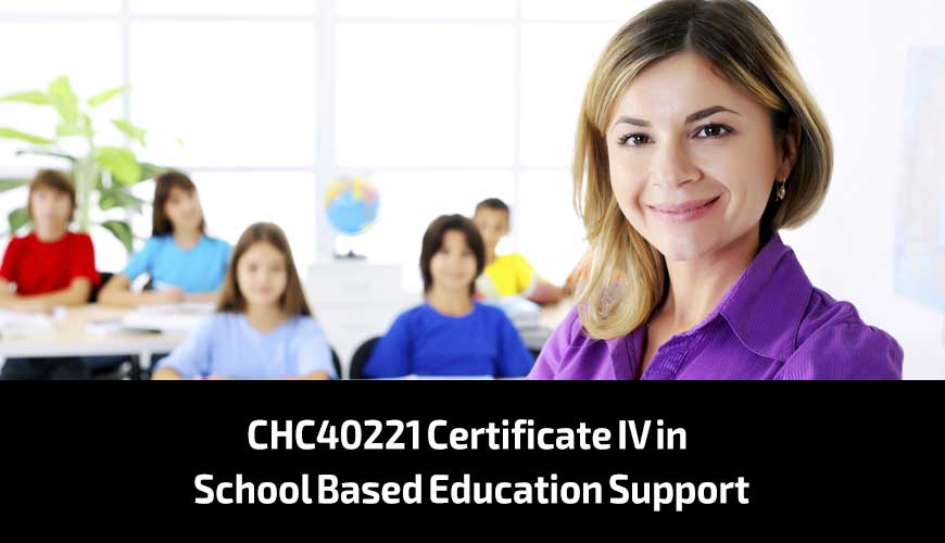 CHC40221 Certificate IV in School Based Education Support
