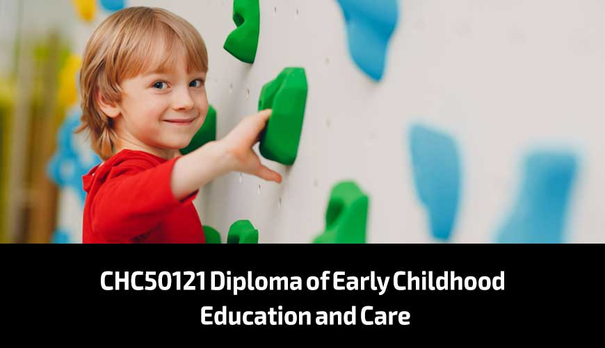 CHC50121 Diploma of Early Childhood Education and Care