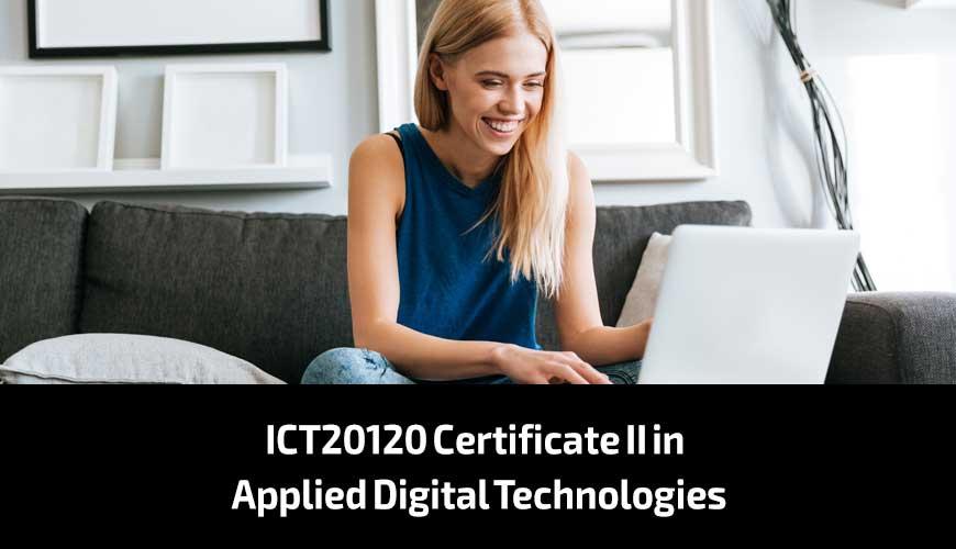 ICT20120 Certificate II in Applied Digital Technologies